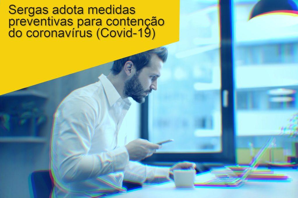 Sergas adota medidas preventivas para contenção do coronavírus (Covid-19)